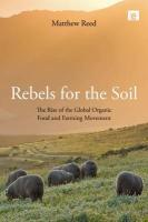 Rebels for the Soil - Reed, Matthew