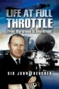 Life at Full Throttle: The Memoirs of Admiral Sir John Treacher