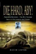 Die Hard, Aby!: Abraham Bevistein - The Boy Soldier Shot to Encourage the Others - Lister, David