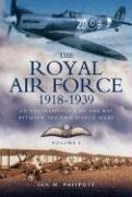 Royal Air Force 1918 to 1939: Volume 1 - 1918 to 1929