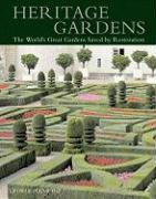 Heritage Gardens: The World's Great Gardens Saved by Restoration