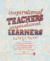 Inspirational Teachers, Inspirational Learners: A Book of Hope for Creativity and the Curriculum in the Twenty First Century