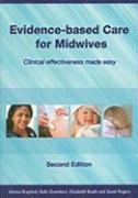 Evidence-Based Care for Midwives: Clinical Effectiveness Made Easy