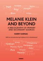 Melanie Klein and Beyond: A Bibliography of Primary and Secondary Sources
