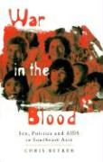 War in the Blood: Sex, Politics and AIDS in Southeast Asia