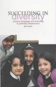 Succeeding in Diversity: Culture, Language and Learning in Primary Classrooms - Conteh, Jean
