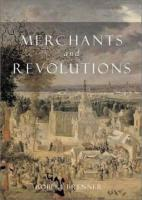 Merchants and Revolution Merchants and Revolution: Commercial Change, Political Conflict, and London's Overseascommercial Change, Political Conflict,
