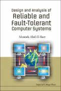 Design and Analysis of Reliable and Fault-Tolerant Computer Systems