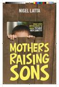 Mothers Raising Sons - Latta, Nigel