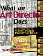 What an Art Director Does: An Introduction to Motion Picture Production Design