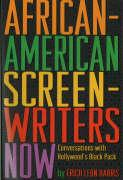 African-American Screenwriters Now: Conversations with Hollywood's Black Pack