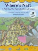 Where's Nat?: A Nat, Nat, the Nantucket Cat Adventure - Barnes, Peter W.; Barnes, Cheryl Shaw