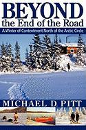 Beyond the End of the Road: A Winter of Contentment North of the Arctic Circle