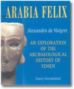 Arabia Felix: An Exploration of the Archaeological History of Yemen