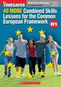 40 More Combined Skills Lessons for the Common European Fram
