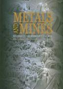 Metals and Mines: Studies in Archaeometallurgy