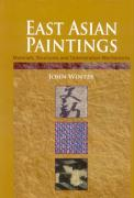 East Asian Paintings: Materials, Structures and Deterioration Mechanisms