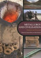 Metallurgy and Civilisation: Eurasia and Beyond: Proceedings of the 6th International Conference on the Beginnings of the Use of Metals and Alloys (BU