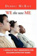 We the New Me, 7 Levels of Self Awareness for Building Effective Teams