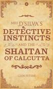 Mrs D'Silva's Detective Instincts and the Shaitan of Calcutt