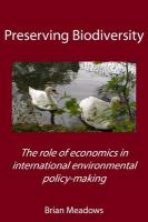 Preserving Biodiversity: The Role of Economics in International Environmental Policy-Making - Meadows, Brian