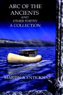 Arc of the Ancients and Other Poetry - Enticknap, Martin A.