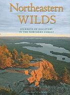 Northeastern Wilds: Journeys of Discovery in the Northern Forest