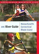 AMC River Guide: Massachusetts, Connecticut, Rhode Island