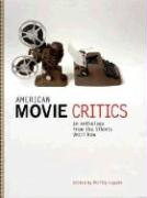 American Movie Critics: An Anthology from the Silents Until Now