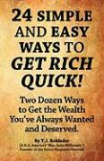 24 Simple and Easy Ways to Get Rich Quick!