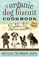 The Organic Dog Biscuit Cookbook
