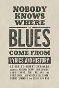 Nobody Knows Where the Blues Come from: Lyrics and History