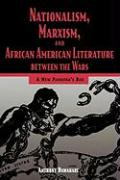 Nationalism, Marxism, and African American Literature Between the Wars: A New Pandora 's Box