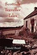 Scottish Traveller Tales: Lives Shaped Through Stories - Braid, Donald