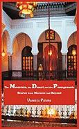 The Mountain, the Desert and the Pomegranate: Stories from Morocco and Beyond - Paloma, Vanessa