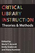 Critical Library Instruction: Theories and Methods