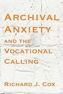 Archival Anxiety and the Vocational Calling - Cox, Richard J.