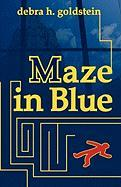 Maze in Blue - Goldstein, Debra H.