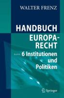 Handbuch Europarecht: Band 6: Institutionen und Politiken (German Edition)
