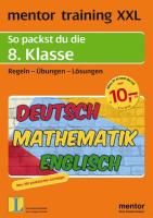 mentor training XXL. 8. Klasse. Deutsch / Mathematik / Englisch