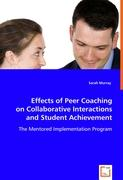 Effects of Peer Coaching on Collaborative Interactions and Student Achievement