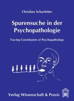 Spurensuche in der Psychopathologie