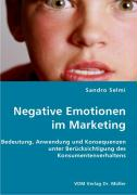 Negative Emotionen im Marketing - Selmi, Sandro