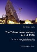 The Telecommunications Act of 1996 - Irvin, Matthew