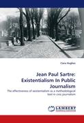Jean Paul Sartre: Existentialism In Public Journalism