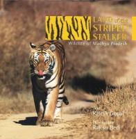 Land of the Striped Stalker: Wildlife of Madhya Pradesh