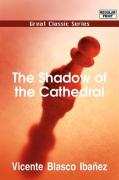The Shadow of the Cathedral - Blasco Ibanez, Vicente