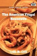 The American Frugal Housewife - Child, Lydia M.