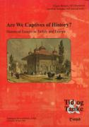 Are We Captives of History?: Historical Essays on Turkey and Europe
