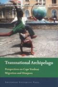 Transnational Archipelago: Perspectives on Cape Verdean Migration and Diaspora